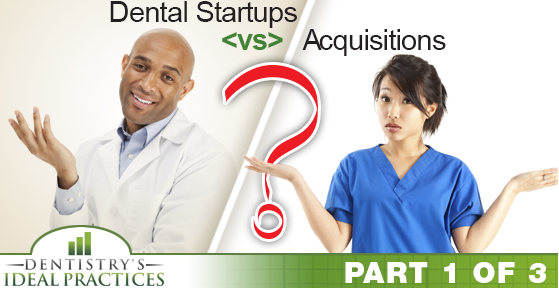 Dental Startup vs. Acquisitions